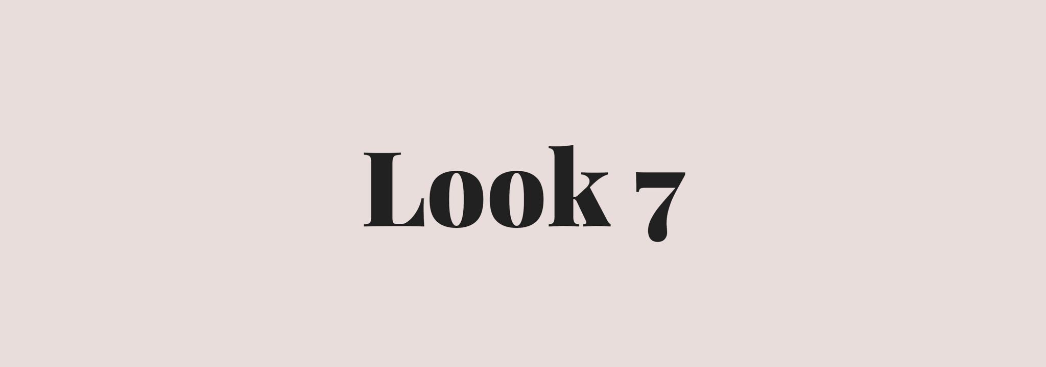 look 7