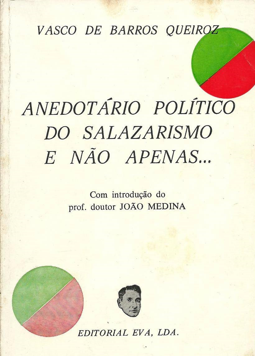 As anedotas esquecidas de Salazar e outras histórias de Vasco Queiroz
