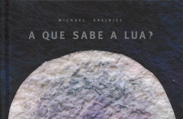 «A Que Sabe a Lua?», de Michael Grejniec